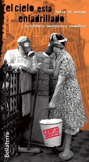 El cielo está enladrillado : libro gratuito sobre la violencia inmobiliaria y urbanística