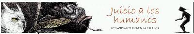 Para leer: <i>Juicio a los humanos: los animales tienen la palabra</i>